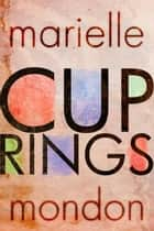 Cup Rings ebook by Marielle Mondon