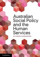 Australian Social Policy and the Human Services ebook by Ed Carson,Lorraine Kerr