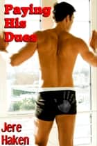 Paying His Dues ebook by Jere Haken