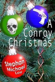A Conroy Christmas ebook by Stephan Michael Loy