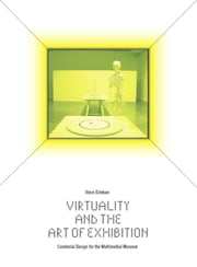 Virtuality and the Art of Exhibition - Curatorial Design for the Multimedial Museum ebook by Vince Dziekan