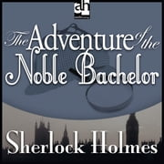The Adventure of the Noble Bachelor audiobook by Arthur Conan Doyle