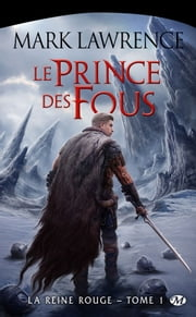 Le Prince des Fous - La Reine Rouge, T1 ebook by Claire Kreutzberger, Mark Lawrence