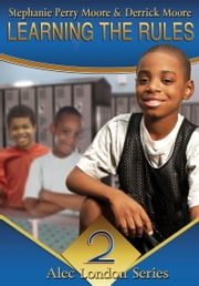 Learning the Rules ebook by Stephanie Perry Moore,Derrick C. Moore
