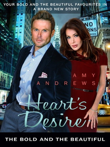Heart's Desire: The Bold and the Beautiful eBook by Amy Andrews