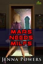 Mars Needs MILFs ebook by Jenna Powers