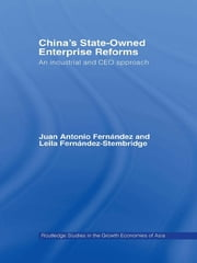 China's State Owned Enterprise Reforms - An Industrial and CEO Approach ebook by Leila Fernandez-Stembridge,Juan Antonio Fernandez