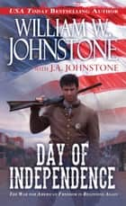 Day of Independence ebook by William W. Johnstone,J.A. Johnstone