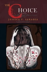 The Choice ebook by Jessica Y. Sarabia