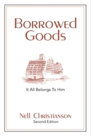 Borrowed Goods - It All Belongs to Him ebook by Nell Christianson