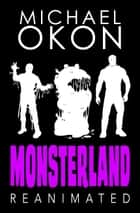 Monsterland Reanimated ebook by Michael Okon