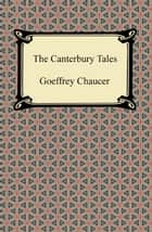 The Canterbury Tales ebook by Goeffrey Chaucer