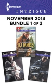 Harlequin Intrigue November 2013 - Bundle 1 of 2 - Christmas at Cardwell Ranch\Renegade Guardian\Spy in the Saddle ebook by B.J. Daniels,Delores Fossen,Dana Marton