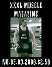 JASON W. NOSEWORTHY'S XXXL MUSCLE MAGAZINE NO.05 ebook by JASON W. NOSEWORTHY