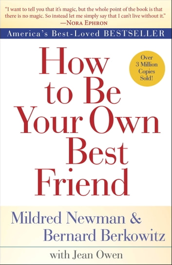 How to Be Your Own Best Friend ebook by Mildred Newman,Bernard Berkowitz,Jean Owen