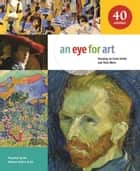 Eye for Art - Focusing on Great Artists and Their Work ebook by National Gallery of Art