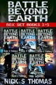 Battle Beyond Earth - Box Set (Books 1-5) ebook by Nick S. Thomas