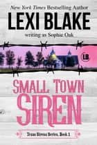 Small Town Siren ebook by