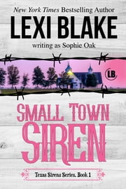 Small Town Siren eBook by Lexi Blake, Sophie Oak