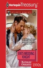 Eve's Wedding Knight ebook by Kathleen Creighton