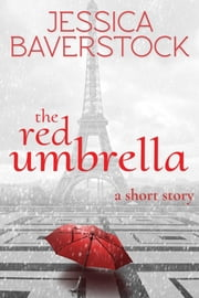 The Red Umbrella - A Short Story ebook by Jessica Baverstock