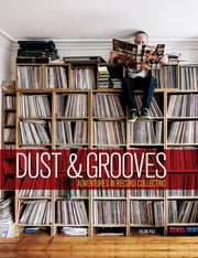 Dust & Grooves - Adventures in Record Collecting ebook by Eilon Paz