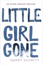 Little Girl Gone ebook de Gerry Schmitt
