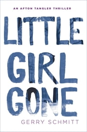 Little Girl Gone ebook by Gerry Schmitt