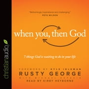 When You, Then God - 7 Things God Is Waiting to Do In Your Life audiobook by Rusty George