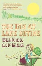 The Inn At Lake Devine ebook by Elinor Lipman
