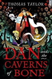 Dan and the Caverns of Bone ebook by Thomas Taylor