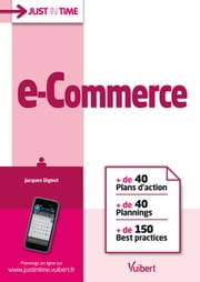 E-commerce - + de 40 plans d'action, + de 40 plannings, + de 150 best practices ebook by Jacques Digout