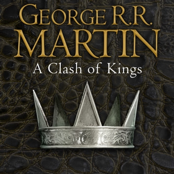 A Clash of Kings (A Song of Ice and Fire, Book 2) audiobook by George R.R. Martin
