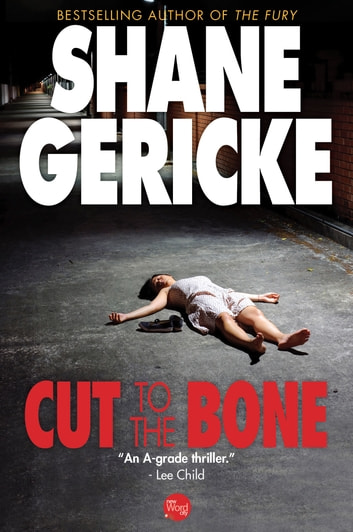 Cut to the Bone ebook by Shane Gericke