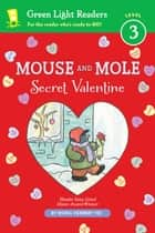 Mouse and Mole: Secret Valentine ebook by Wong Herbert Yee