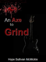 An Axe to Grind ebook by Hope Sullivan McMickle