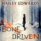 Bone Driven audiobook by Hailey Edwards