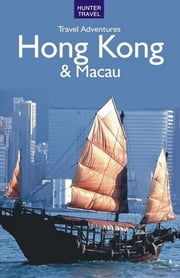 Hong Kong & Macau Travel Adventures ebook by Simon Foster