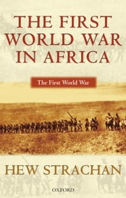 The First World War in Africa ebook by Hew Strachan