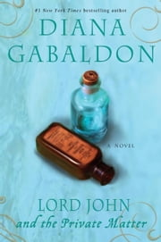 Lord John and the Private Matter - A Novel ebook by Diana Gabaldon
