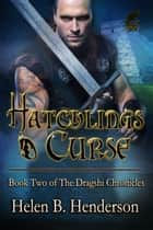 Hatchlings Curse - Dragshi Chronicles, #2 ebook by Helen Henderson