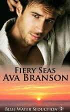 Fiery Seas ebook by Ava Branson