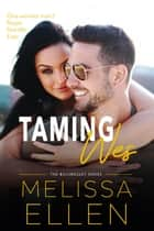 Taming Wes - A Small Town Friends To Lovers Romance ebook by