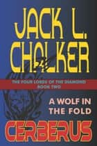 Cerberus: A Wolf in the Fold ebook by Jack L. Chalker