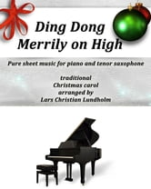 Ding Dong Merrily on High Pure sheet music for piano and tenor saxophone, traditional Christmas carol arranged by Lars Christian Lundholm ebook by Pure Sheet Music