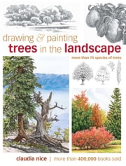 Drawing & Painting Trees in the Landscape ebook by Claudia Nice