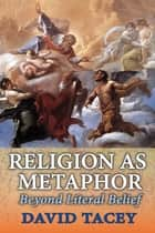 Religion as Metaphor ebook by David Tacey