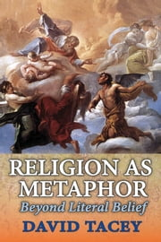 Religion as Metaphor - Beyond Literal Belief ebook by David Tacey