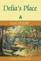 Delia's Place ebook by Lin Stepp