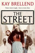 The Street ebook by Kay Brellend